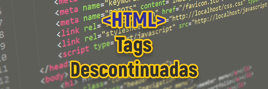 Tags HTML Descontinuadas